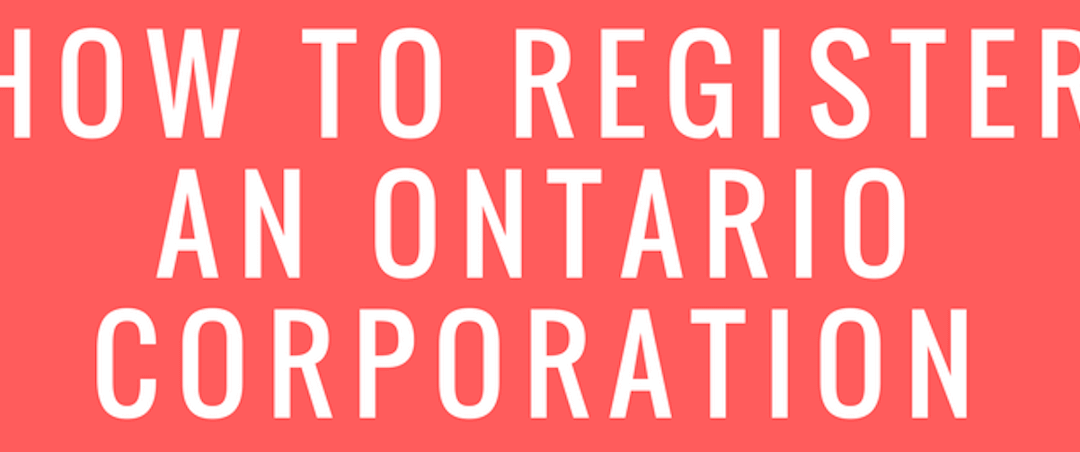 How To Register An Ontario Corporation [Infographic]