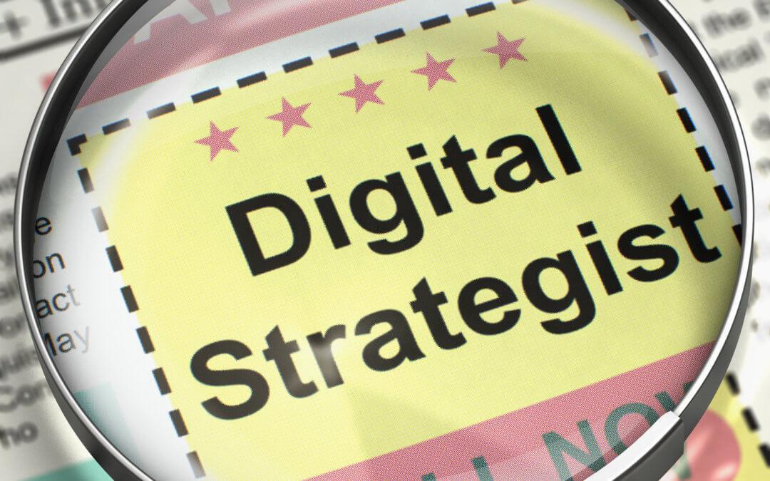 Why You Should Consider Hiring a Digital Strategist